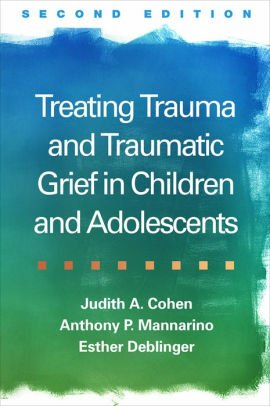Treating Trauma and Traumatic Grief Children